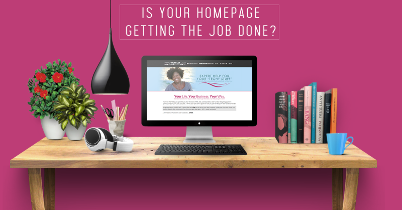 Is Your Homepage Getting the Job Done?