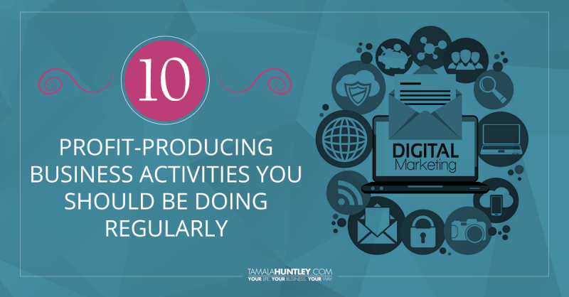 10 Profit-Producing Business Activities You Should Be Doing Regularly