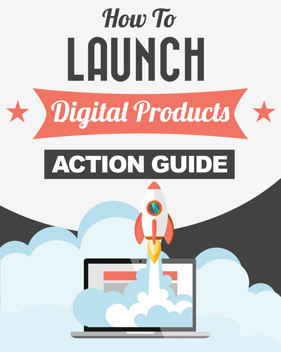 How to Launch Digital Products Action Guide