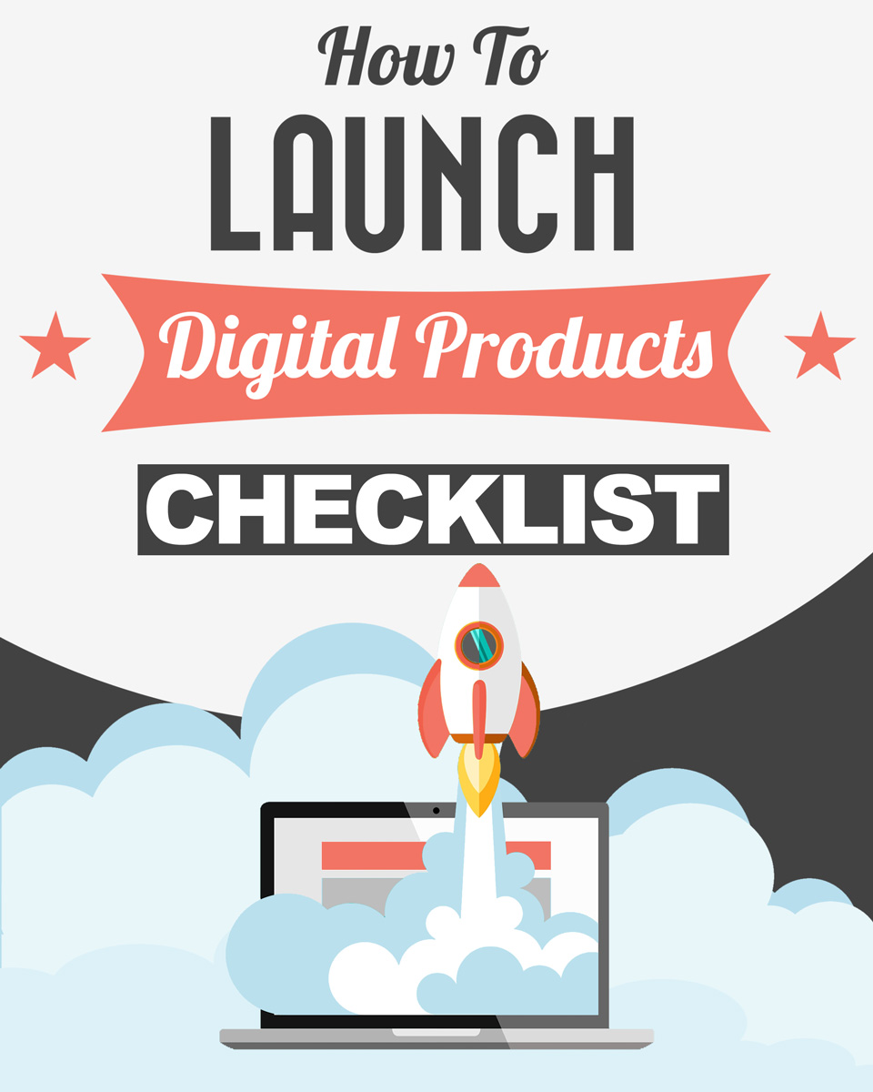 How to Launch Digital Products Checklist