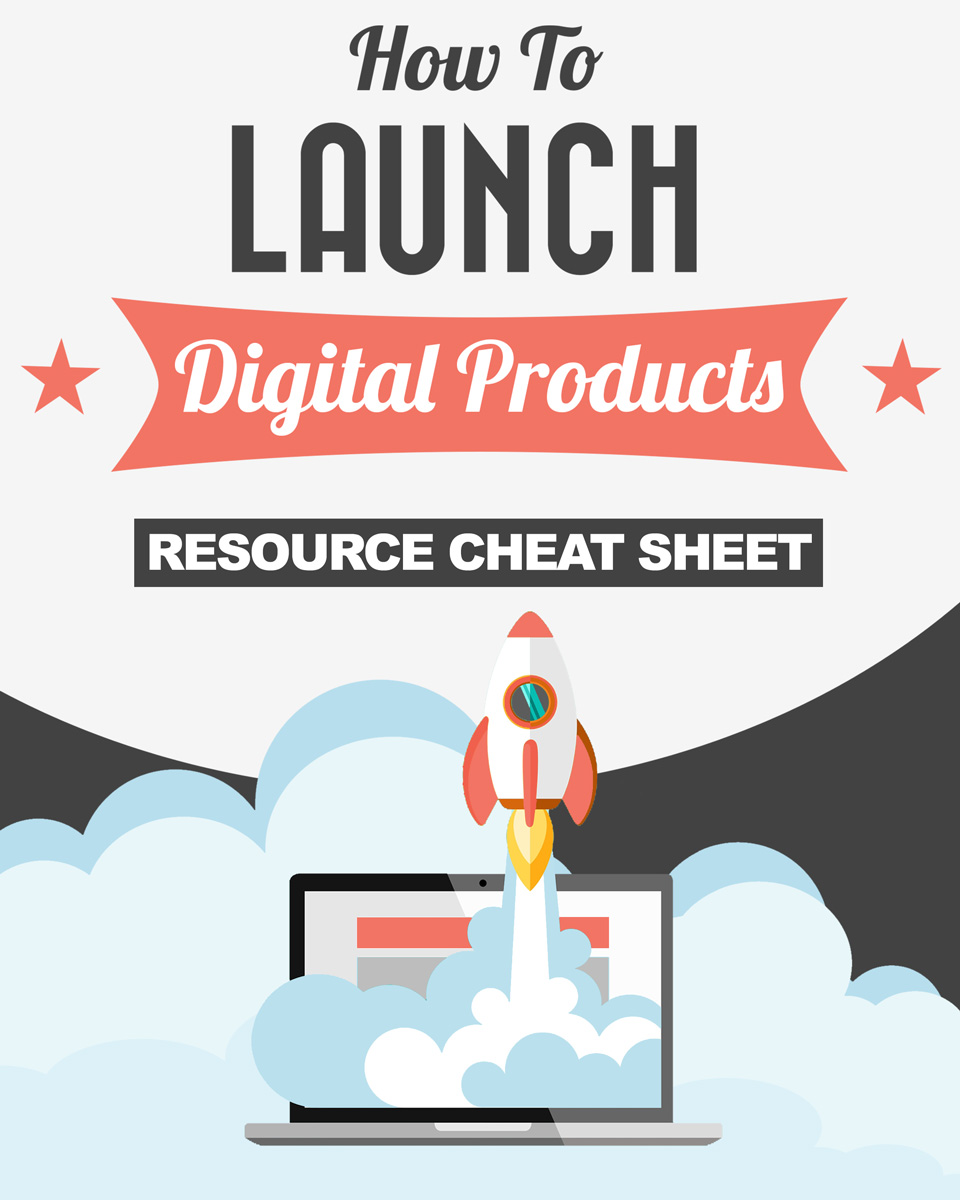 Launch Your Digital Products Business Resource Cheat Sheet