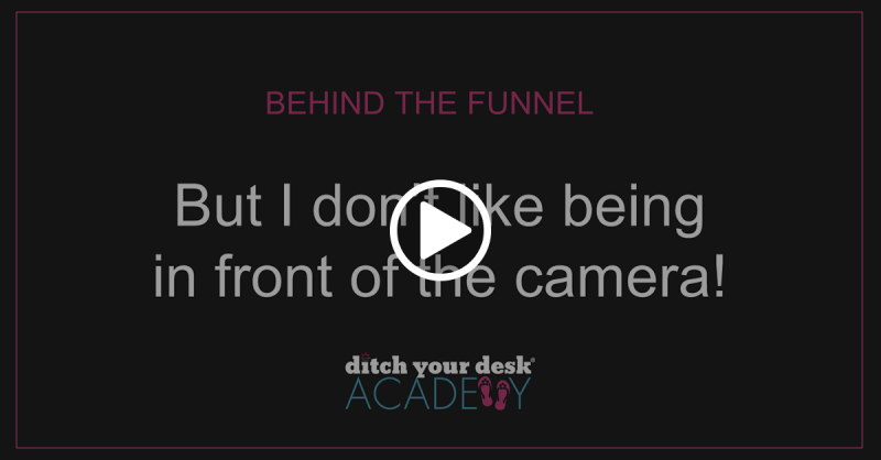 Behind the Funnel – But I Don't Wanna Be On Camera (Going LIVE without Going LIVE)