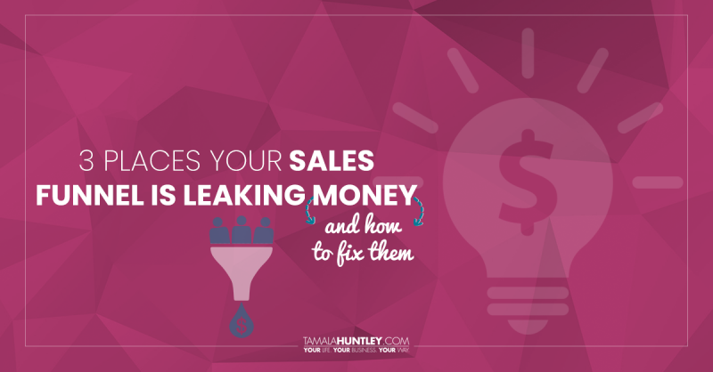 3 Places Your Sales Funnel Is Leaking Money and How to Fix Them