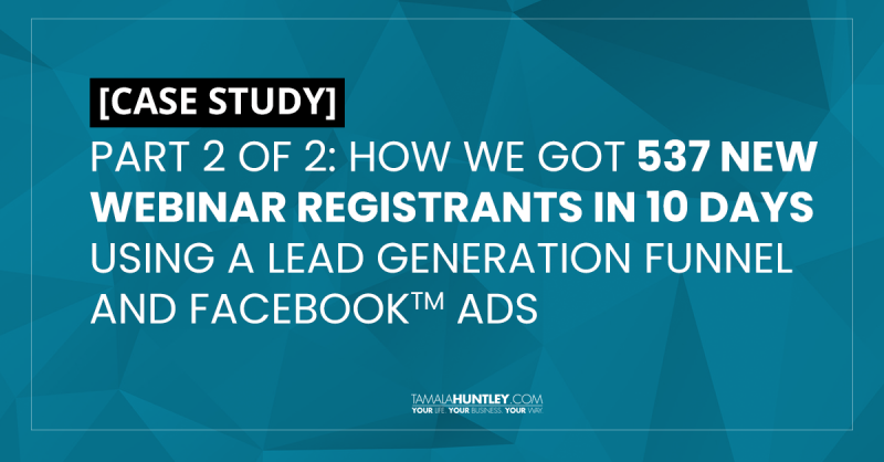 [CASE STUDY] Part 2 of 2: How I Got 537 Webinar Registrants In 10 Days
